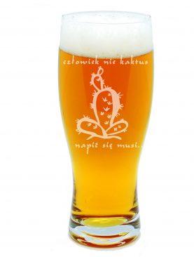 Szklanka na piwo CZŁOWIEK NIE KAKTUS